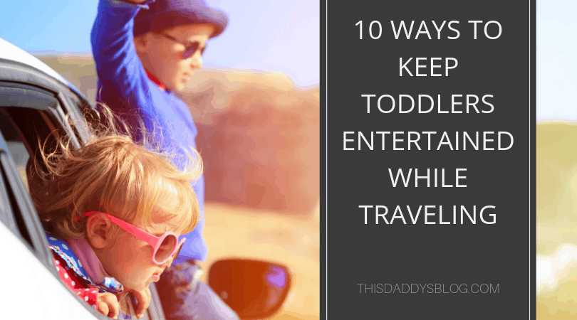 10 Ways to Keep Toddlers Entertained While Traveling